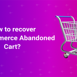 How to Recover WooCommerce Abanadoned Cart