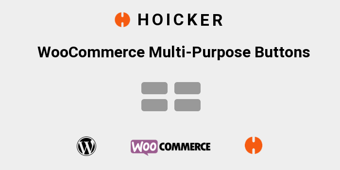 Hoicker WooCommerce Multi-Purpose Buttons