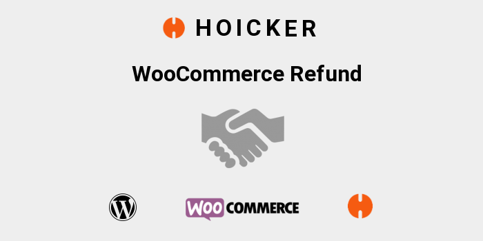 Hoicker WooCommerce Refund