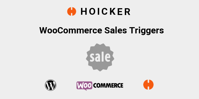 Hoicker WooCommerce Sales Triggers
